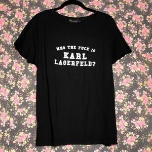 """NWT """"Who the Fuck is Karl Lagerfeld?"""" Tee"""